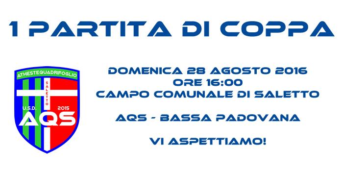 Prima partita di coppa! AQS – Bassa Padovana. Domenica 28 Agosto ore 16, Campo di Saletto!
